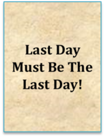 The Last Day Must Be The Last Day!​​