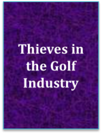 Thieves In The Golf Industry