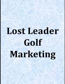 Lost Leader Golf Marketing