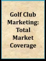Golf Club Marketing: Total Market Coverage
