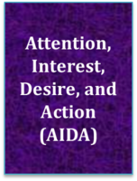 Attention, Interest, Desire, And Action (AIDA)