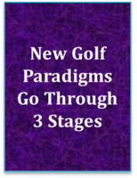 New Golf Paradigms Go Through 3 Stages