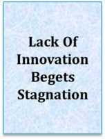 Lack Of Innovation Begets Stagnation
