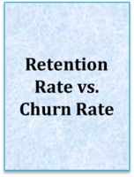 Retention Rate Vs. Churn Rate