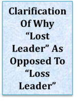 "Clarification Of Why ""lost Leader"" As Opposed To ""loss Leader"""